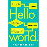 Top 10 Hello World: How to be Human in the Age of the Machine